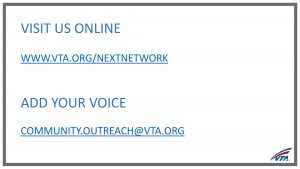 Contacting VTA to provide input for the Next Network.